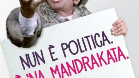 Nun è politica, è na mandrakata!